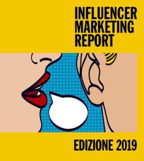 Influencer Marketing Report 2019 – Seconda Edizione